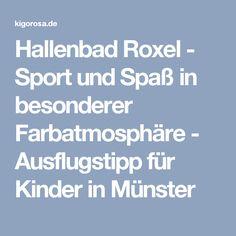Hallenbad Roxel - Sport und Spaß in besonderer Farbatmosphäre - Ausflugstipp für Kinder in Münster