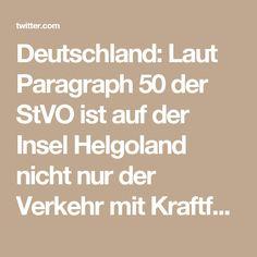 Deutschland: Laut Paragraph 50 der StVO ist auf der Insel Helgoland nicht nur der Verkehr mit Kraftfahrzeugen, sondern auch das Radfahren verboten.