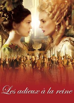 Farewell, My Queen (2012) - As revolution threatens Louis XVI's reign, Marie Antoinette asks a lady in waiting to act as her decoy in the event of a sudden escape.