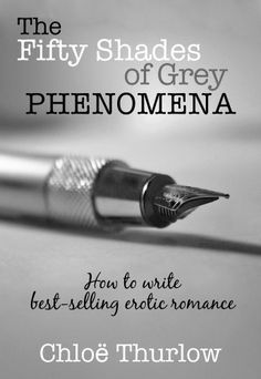 The Fifty Shades of Grey Phenomena - How to write best-selling erotic romance by Chloe Thurlow, http://www.amazon.com/dp/B00A0R8YYW/ref=cm_sw_r_pi_dp_6WXNrb1S2K4QE