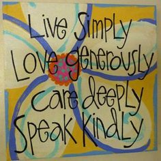 Items similar to live simply - love generously - care deeply - speak kindly ORIGINAL ART on Etsy Great Quotes, Quotes To Live By, Me Quotes, Inspirational Quotes, Motivational, The Words, Cool Words, Love Amor, Mellow Yellow