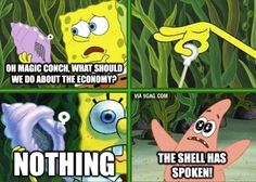 The Magic Conch episode of Spongebob Squarepants reference.   The Best Of The Internet's Response To The 2013 Government Shutdown