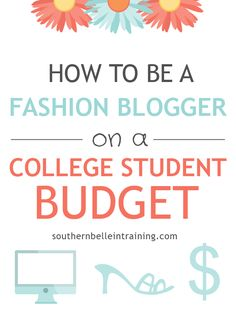 Southern Belle in Training: How to be a Fashion Blogger on a College Student Budget.
