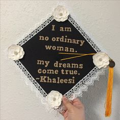 """I am no ordinary woman. My dreams come true."" - Khaleesi. Game of Thrones quote graduation cap. #UCFGrad @jadieferreira"