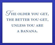 Unless you're a banana...