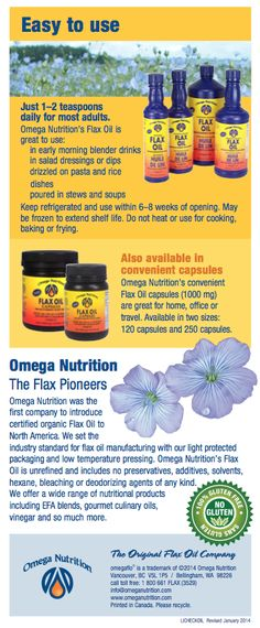 Just 1-2 teaspoons a day, you'll receive the daily dosage of Omega Nutrition Flax Oils to benefit your skin, hair, nail health, cardiovascular/immune health, and proper development of eyes and brain.  Get yours today, http://www.omeganutrition.com/ProductDetails.aspx?item_no=ELFSO016&CatId=  Call toll free and speak to one of our experts, 1-800-661-3529