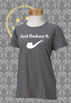 Sherlock Just Deduce It Women's T Shirt