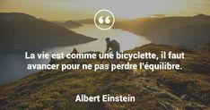 La vie est comme une bicyclette, il faut avancer pour ne pas perdre l'équilibre. - Albert Einstein #citation #Einstein #vie