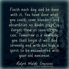 I've always liked Ralph Waldo Emerson quotes.a wise man. Great Quotes, Quotes To Live By, Inspirational Quotes, Time Quotes, Awesome Quotes, Motivational Quotes, Emerson Quotes, Tomorrow Is A New Day, Quotable Quotes