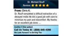 Dr. Rouff completed a difficult extraction of a decayed molar.He did a good job with care...