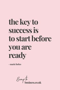 Motivational Quotes For Women Discover The Key To Success Is To Start Before You Are Ready Quote Motivational quote for boss babes and female entrepreneurs. Frases Girl Boss, Boss Lady Quotes, Woman Quotes, Cute Girl Quotes, Boss Babe Quotes Queens, Quotes Women, Girly Quotes, Inspirational Quotes For Entrepreneurs, Motivational Quotes For Women