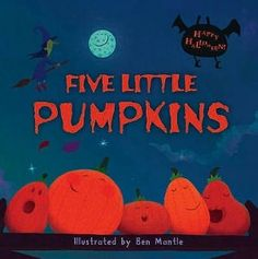 Five Little Pumpkins! Loved this as a child...will be reading it to my new little one. Halloween classic.