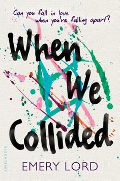 When We Collided (Hardcover)   Liberty Bay Books. Great read about family  kids pulling together after the loss of their father, friendship, bi-polar, depression, grief.   Yes a romance is included.A realistic read for teens and adults. out April 2016