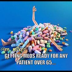 I always think older folk die from their meds, not old age. Don't know how to market a med ? Sell it to the over 60 s ! College Nursing, Nursing Tips, Nursing Notes, Funny Nursing, New Nurse, Nurse Love, Psych Nurse, Rn Humor, Nurse Humor