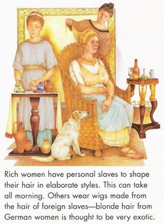 Illustration of a wealthy Roman woman going through her cosmetic preparations. Ancient Rome, Ancient Greek, Ancient History, Rome Costume, Roman Hairstyles, Classical Antiquity, Roman History, Historical Artifacts, Modern Man
