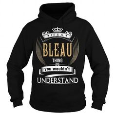 BLEAU  Its a BLEAU Thing You Wouldnt Understand  T Shirt Hoodie Hoodies YearName Birthday