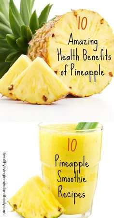 Perhaps this is why I craved pineapple for most of my pregnancy!!! 10 Health Benefits of Pineapple and 10 Pineapple Smoothie Recipes