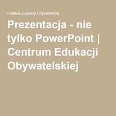 Prezentacja - nie tylko PowerPoint | Centrum Edukacji Obywatelskiej