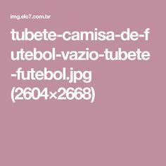 tubete-camisa-de-futebol-vazio-tubete-futebol.jpg (2604×2668)