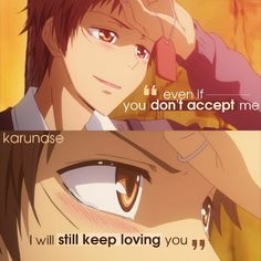 """Even if you don't accept me, I will still keep loving you.."" 