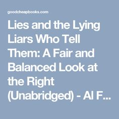 Lies and the Lying Liars Who Tell Them: A Fair and Balanced Look at the Right (Unabridged) - Al Franken - Audiobook - Cheap Books at GoodCheapBooks.com: Buy the Cheapest New Books