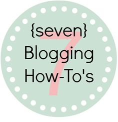 seven blogging tips - help with buttons (creating and resizing), adding a favicon, changing your blog's font, and horizontal navigation.