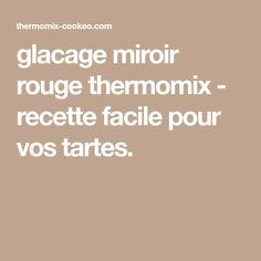 glacage miroir rouge thermomix - recette facile pour vos tartes.