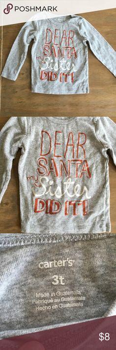 NWOT dear santa my sister did it glitter top NWOT dear Santa my sister did it glitter top Carter's Shirts & Tops Tees - Long Sleeve