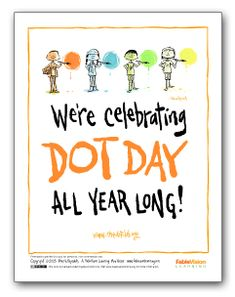 Join more than a million educators and students for International Dot Day, a global celebration of creativity in the classroom! #DotDay