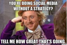 "And I'll say it again ""Failing to plan is planning to fail"" Social media doesn't work with out a strategy!"