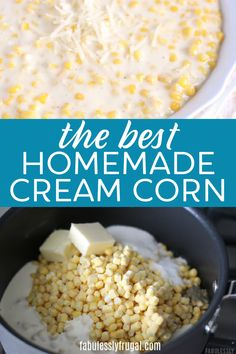 Homemade Cream Corn Recipe (Easy and Delicious) - Fabulessly Frugal