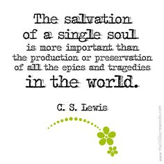 C.S. Lewis has more great quotes than I know what to do with! Need to read his books someday...