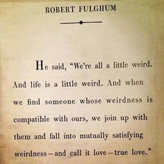 We're all a little weird quote