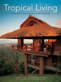"""Read """"Tropical Living Contemporary Dream Houses in the Philippines"""" by Elizabeth V. Reyes available from Rakuten Kobo. This tropical design book showcases the innovative interior designs and architecture of The Philippines most luxurious h. Filipino Architecture, Philippine Architecture, Tropical Architecture, Modern Tropical House, Tropical House Design, Tropical Houses, Bahay Kubo Design Philippines, Filipino House, Philippine Houses"""