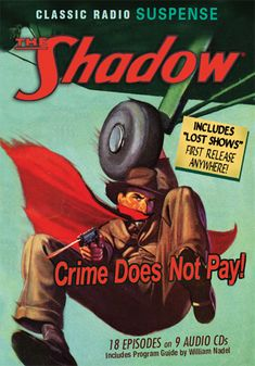 The Shadow: Crime Does Not Pay old radio shows at RadioSpirits.com