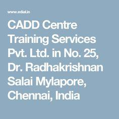 CADD Centre Training Services Pvt. Ltd. in No. 25, Dr. Radhakrishnan Salai Mylapore,  Chennai, India
