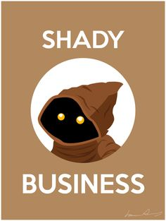 Shady Business Poster / StarWars Posters by Laurence Desrochers, via Behance