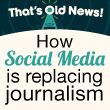 That's Old News! …How Social Media is replacing journalism … take a look at this infographic at schools.com