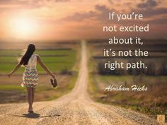If you're not excited about it, it's not the right path