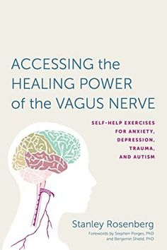 Free eBook Accessing the Healing Power of the Vagus Nerve: Self-Help Exercises for Anxiety, Depression, Trauma, and Autism Author Stanley Rosenberg Got Books, Books To Read, Nerf Vague, It Pdf, Chronic Stress, Chronic Pain, Believe, Angst, Statements