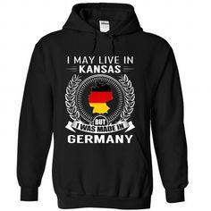 I May Live In Kansas But I Was Made In Germany (New) #stateshirts #hometownshirts #usa #Kansas #Kansastshirts #Kansashoodies