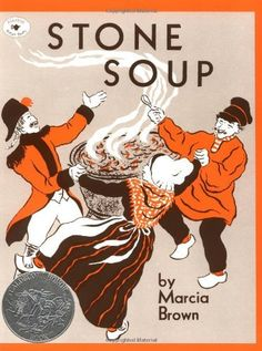 """Marcia Brown's, Stone Soup """"This classic folktale proves that our problem is never about lack of resources, but rather our lack of resourcefulness.  The clever French soldiers get creative and drive keenly toward the outcome; I've always told people that the key ingredient to success is hunger!"""" #TonyRobbins"""