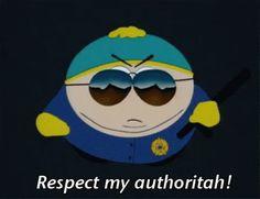 Respect My Authoritah - South Park GIF - Respect Authoritah SouthPark - Discover & Share GIFs South Park Quotes, South Park Memes, South Park Characters, Disney Characters, Fictional Characters, South Park Tv Show, Trey Parker, Eric Cartman, South Park Fanart