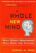 """Daniel Pink """"A Whole New Mind: Why Right-Brainers Will Rule the Future"""" Drawing on research from around the world, Pink outlines the six fundamentally human abilities that are absolute essentials for professional success and personal fulfillment-and reveals how to master them.    ...heard about in my BA 548 class during a biomimicry lecture (Global Business and Sustainability)"""