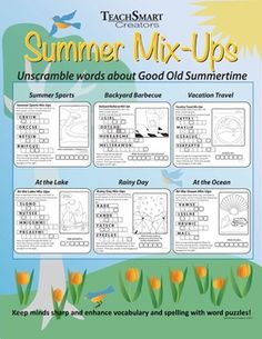 Celebrate the spirit of Good Old Summertime with mind-engaging Summer Mix-Ups.  Kids of many ages can strengthen their vocabulary and spelling skills with these classic word scramble puzzles.As your students count down the days until summer vacation, they will have fun completing all six Summer Mix-Ups:At the LakeAt the OceanBackyard BarbecueRainy DaySummer SportsVacation Travel No time to complete them all in class before schools out?