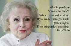 Hahaha, a little dirty joke by Betty White. LOL