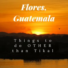 flores-guatemala-is-known-as-the-gateway-to-tikal-but-there-is-more-to-do-in-this-island-town