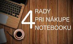 4 základné veci, na ktoré by ste pri nákupe notebooku nemali zabúdať