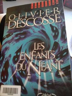 Les enfants du néant d'Olivier Descosse (Emmanuelle Scotto Dominguez)