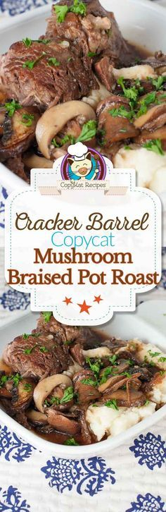 Make your own homemade copycat version of the Cracker Barrel Mushroom Braised Pot Roast for dinner.  This recipe can be made in the oven, with a slow cooker, or even a pressure cooker. This is the perfect meal for the weekend.   The roast cooks in its own delicious sauce.